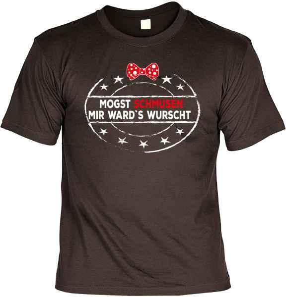 T-Shirt: Mogst schmusen Mir ward´s wurscht
