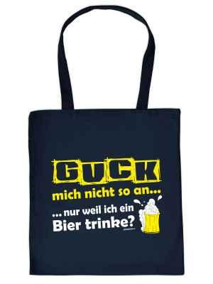 Stofftasche: Guck mich nicht so an? nur weil ich ein Bier trinke?