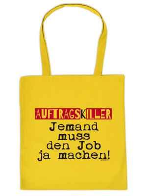 Stofftasche: Auftragskiller - Jemand muss den Job ja machen!
