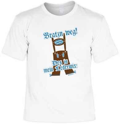 T-Shirt: Bratzn weg! Des is mei Lederwix!