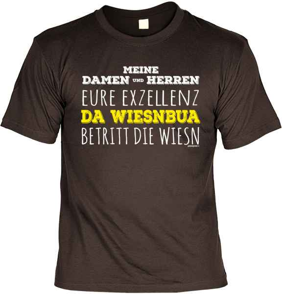 T-Shirt: Meine Damen und Herren Eure Exzellenz da Wiesnbua betritt die Wiesn