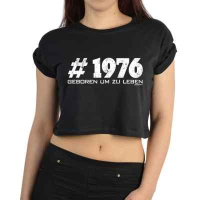 Crop Top Damen: # 1976 - Geboren um zu Leben