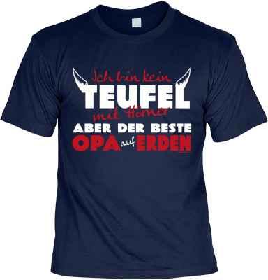 T-Shirt: Ich bin kein Teufel mit Hörner aber der beste Opa auf Erden Opa