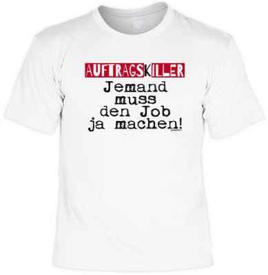 T-Shirt: Auftragskiller - Jemand muss den Job ja machen!