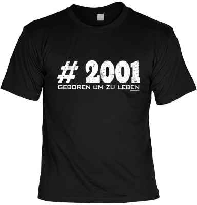 T-Shirt: #2001 Geboren um zu leben