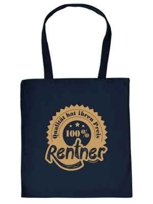 Stofftasche: 100 Prozent Rentner - Qualität hat ihren Preis