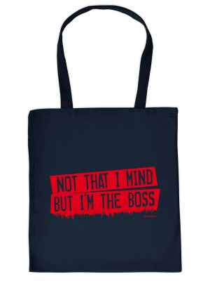 Stofftasche: Not that i mind but I m the Boss