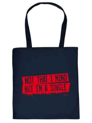 Stofftasche: Not that I mind but I m a single