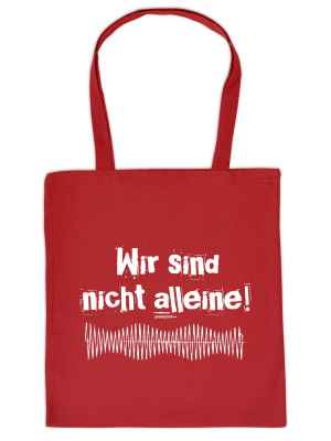 Stofftasche: Wir sind nicht alleine!