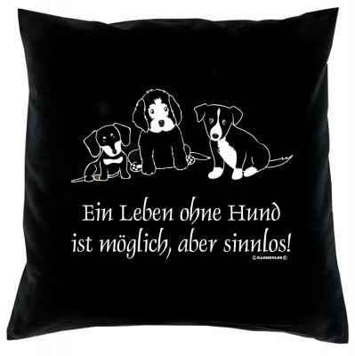 Kissenbezug: Ein Leben ohne Hund ist möglich, aber sinnlos!