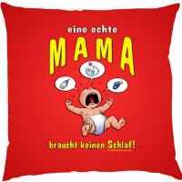 Kissen mit Füllung: Eine echte Mama braucht keinen Schlaf!