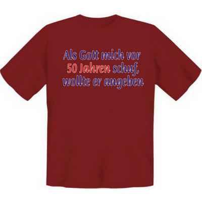 T-Shirt: Als Gott mich vor 50 Jahren schuf, wollte er angeben