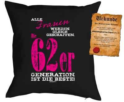 Kissenbezug mit Urkunde: Alle Frauen werden gleich geschaffen. Die 62er Generation ist die Beste
