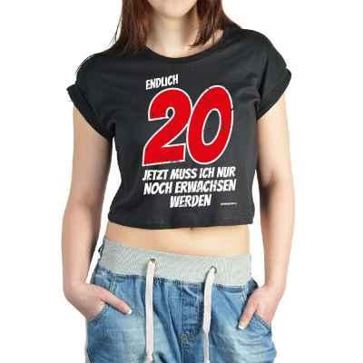 Crop Top Damen: Endlich 20 - Jetzt muss ich nur noch Erwachsen werden