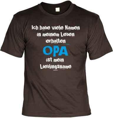 T-Shirt: Ich habe viele Namen in meinem Leben erhalten Opa ist mein Lieblingsname