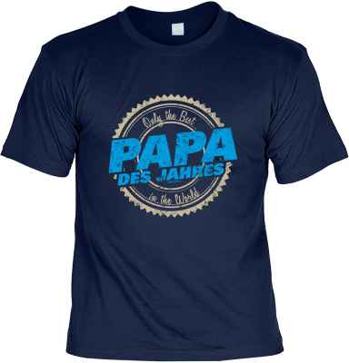 T-Shirt: Only the Best in the World Papa des Jahres