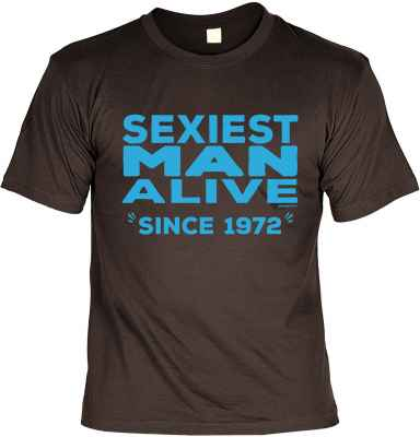 T-Shirt: Sexiest Man Alive Since 1972