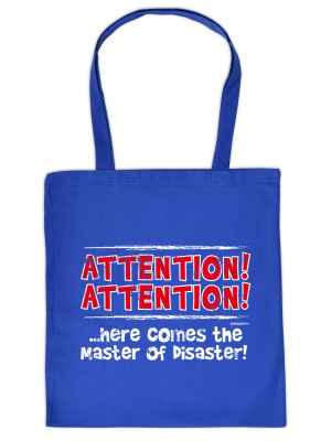 Stofftasche: Attention! Attention!... Here comes the master of Disaster!