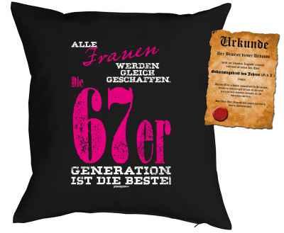 Kissenbezug mit Urkunde: Alle Frauen werden gleich geschaffen. Die 67er Generation ist die Beste