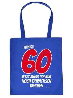 Stofftasche: Endlich 60 - Jetzt muss ich nur noch Erwachsen werden