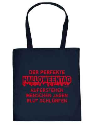Stofftasche: Der perfekte Halloweentag - Aufstehen - Menschen jagen - Blut schlürfen