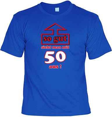 T-Shirt: So gut sieht man mit 50 aus!