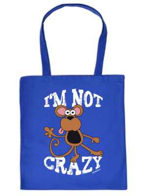 Stofftasche: I m not crazy