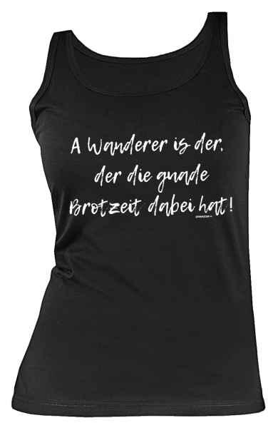 Tank Top Damen: A Wanderer is der, der die guade Brotzeit dabei hat!