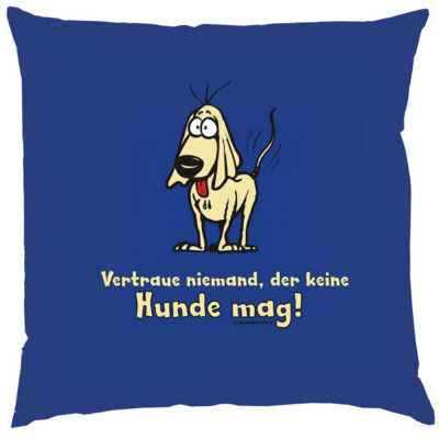 Kissenbezug: Vertrau Niemand, der keine Hunde mag!