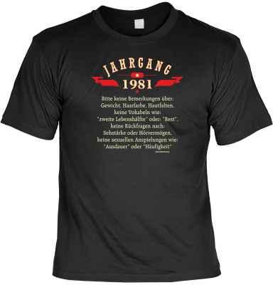 T-Shirt: Jahrgang 1981 - Bitte keine Bemerkungen über?