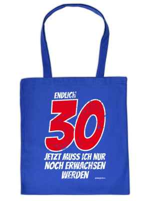 Stofftasche: Endlich 30 - Jetzt muss ich nur noch Erwachsen werden