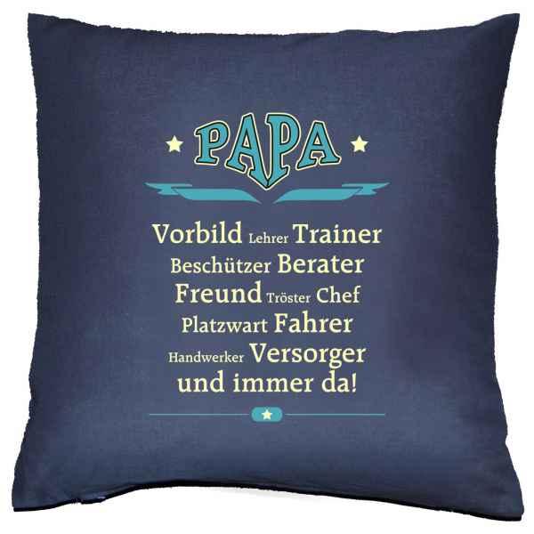 Kissen mit Füllung: Papa ist Vorbild, Lehrer, Trainer, Beschützer, Berater?.