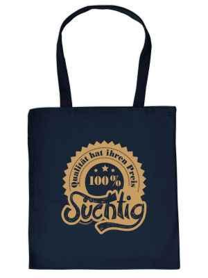 Stofftasche: Qualität hat ihren Preis - 100 Prozent Süchtig