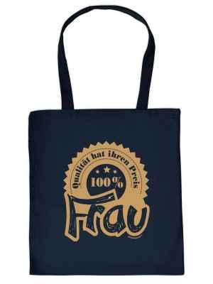 Stofftasche: Qualität hat ihren Preis - 100 Prozent Frau