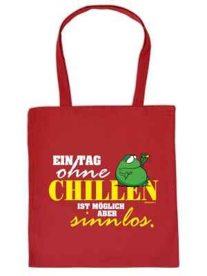 Stofftasche: Ein Tag ohne Chillen ist möglich - aber sinnlos!