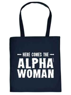 Stofftasche: Here comes the Alpha-Woman_