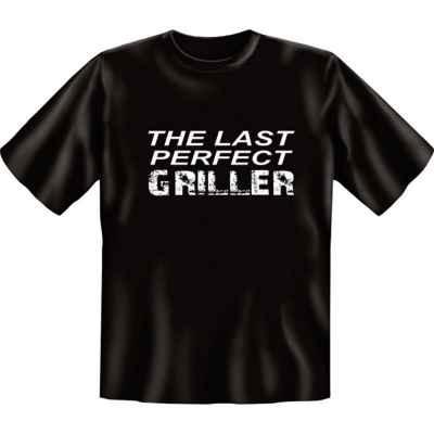 T-Shirt: The last perfekt Griller