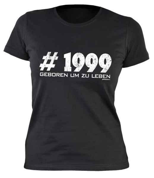 Damen T-Shirt: #1999 Geboren um zu leben