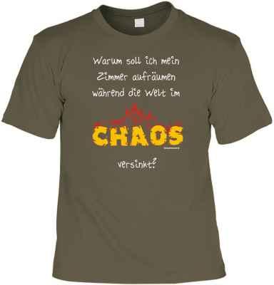 T-Shirt: Warum soll ich mein Zimmer aufräumen, während die Welt im Chaos versinkt?
