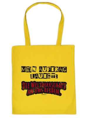 Stofftasche: Mein Auftrag lautet: Die Weltherrschaft an uns reißen.