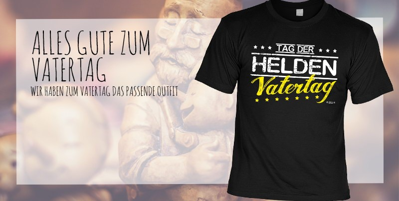 T-Shirt: Tag der Helden Vatertag