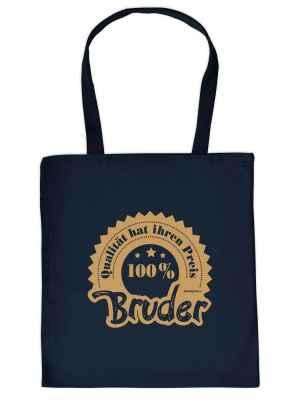 Stofftasche: Qualität hat ihren Preis - 100 Prozent Bruder