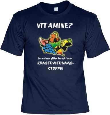 T-Shirt: Vitamine? In meinem Alter braucht man Konservierungsstoffe!