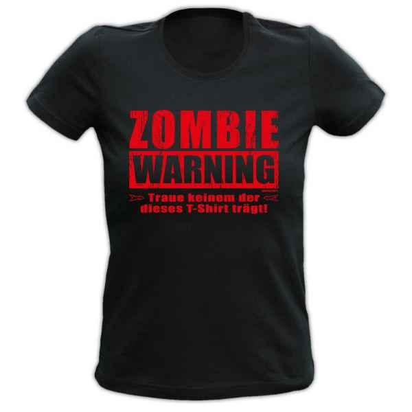 Girlie: Zombie Warning - Traue keinem der dieses T-Shirt trägt!