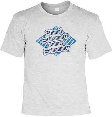 T-Shirt: Einmal Schlawiner! Immer Schlawiner!