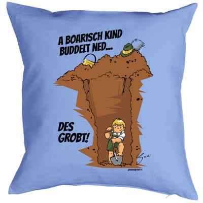 Kissenbezug: by Gali A boarisch Kind buddelt ned? des grobt! A boarisch Kind buddelt ned? des grobt!
