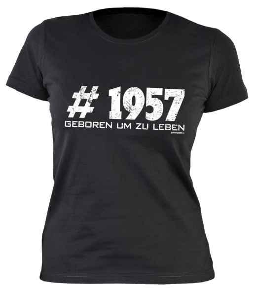Damen T-Shirt: #1957 Geboren um zu leben
