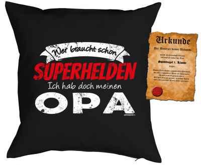 Kissenbezug mit Urkunde: Wer braucht schon Superhelden Ich hab doch meinen Opa