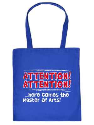 Stofftasche: Attention! Attention!... Here comes the master of Arts!