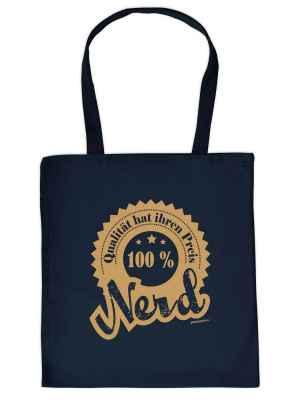 Stofftasche: Qualität hat ihren Preis - 100 Prozent Nerd